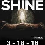 Ryan Reid, Shine, Coming March 18,2016